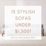 13 GORGEOUSLY STYLISH SOFAS UNDER $1,500