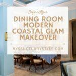BEFORE & AFTER: DINING ROOM MODERN COASTAL GLAM MAKEOVER