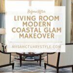 BEFORE & AFTER: LIVING ROOM MODERN COASTAL GLAM MAKEOVER