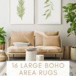 16 LARGE BOHO-STYLE RUGS UNDER $600
